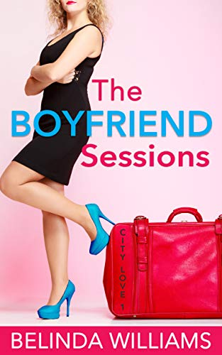 The Boyfriend Sessions (City Love Book 1) (English Edition)