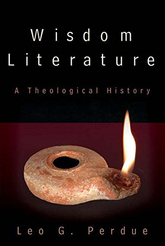 [(Wisdom Literature : A Theological History)] [By (author) Leo G. Perdue] published on (May, 2011)