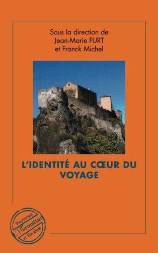 L'identité au coeur du voyage : Tourismes & Identités, tome 2