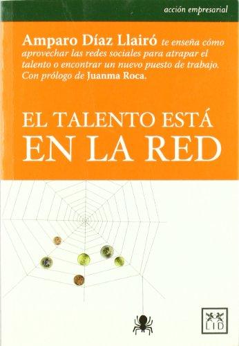 El talento está en la red (Acción empresarial) por Amparo Díaz-Llairó