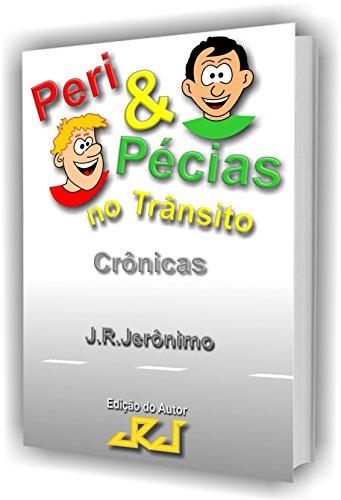 Peri & Pécias no trânsito: Crônicas (Portuguese Edition) por J. R. Jerônimo