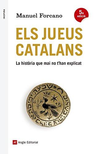 Descargar Libro Els Jueus Catalans. La Història Que Mai No T'Han Explicat (Inspira) de Manuel Forcano Aparicio