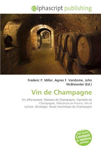 Vin de Champagne: Vin effervescent, Maisons de Champagne, Vignoble de Champagne, Viticulture en France, Vin et culture, Œnologie, Route touristique du Champagne