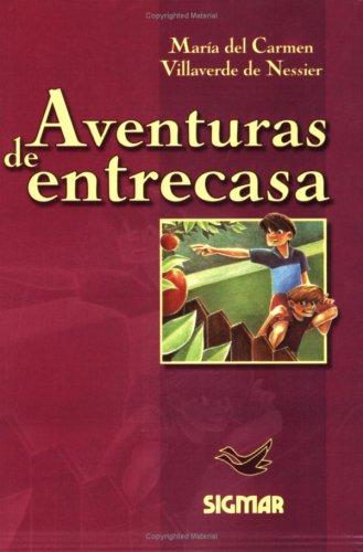 Aventuras de entrecasa/Adventures of Homely par Maria del Carmen Villaverde de Nessier