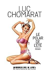 Le polar de l'été par Luc Chomarat