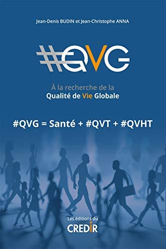 #qvg à la recherche de la qualité de vie globale par Collectif