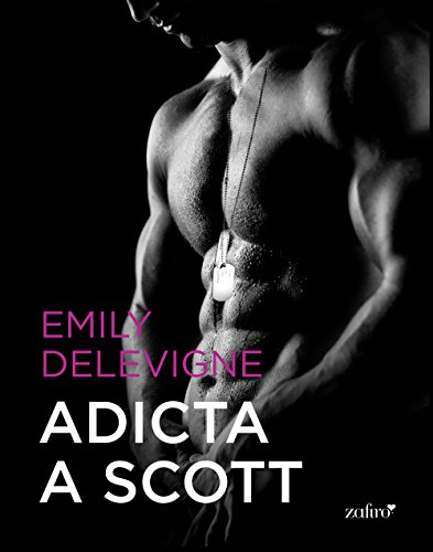 Adicta a Scott (Volumen independiente) por Emily Delevigne
