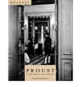 [(Proust in the Power of Photography )] [Author: Gilberte Brassai] [Dec-2001]