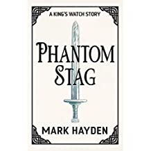 Phantom Stag (A King's Watch Story Book 1)
