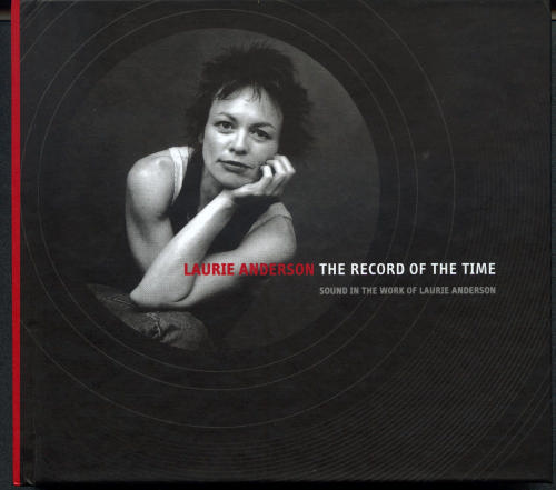 Laurie Anderson - The Record of the Time: Sound in the Work of Laurie Anderson