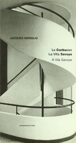 Le Corbusier La Villa Savoye (Lecturas de arquitectura)