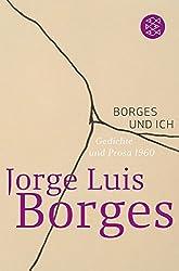 Borges und ich: Gedichte und Prosa 1960 (Jorge Luis Borges, Werke in 20 Bänden (Taschenbuchausgabe))