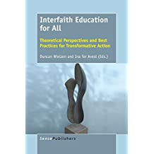 Interfaith Education for All: Theoretical Perspectives and Best Practices for Transformative Action