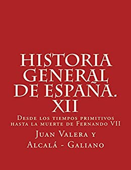 Historia general de España. XII: Desde los tiempos primitivos hasta la muerte de Fernando