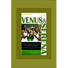 Venus and Serena: My Seven Years As Hitting Coach for the Williams Sisters
