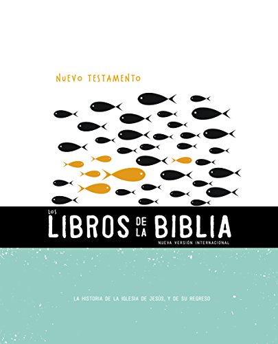 NVI, Los Libros de la Biblia: El Nuevo Testamento: La historia de la iglesia de Jesús, y de su regreso (The Books of the Bible)