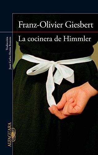 La cocinera de Himmler por Franz-Olivier Giesbert