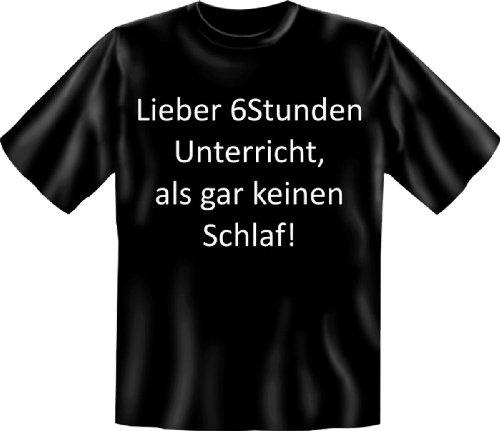 Funshirt + Urkunde Lieber 66 Stunden Unterricht als gar keinen Schlaf! cool lustiges Fun T-Shirt Schwarz