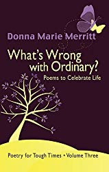 What's Wrong with Ordinary?: Poems to Celebrate Life