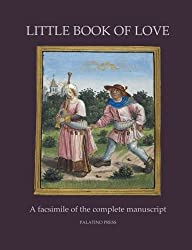 Little Book of Love: A facsimile of the complete manuscript by Palatino Press (2014-08-06)