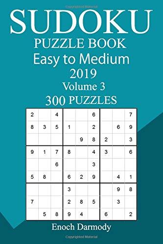 300 Easy to Medium Sudoku Puzzle Book 2019 por Enoch Darmody