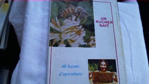 Un Rucher naît : 40 leçons d'apiculture