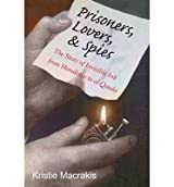 [(Prisoners, Lovers, and Spies: The Story of Invisible Ink from Herodotus to al-Qaeda)] [Author: Kristie Macrakis] published on (May, 2014)