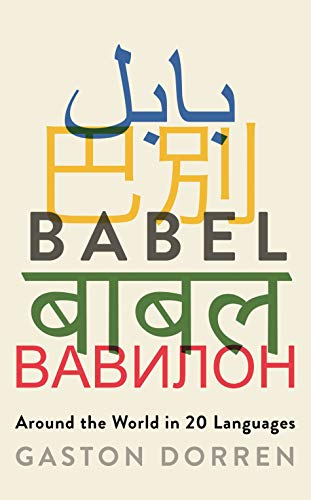 Babel: Around the World in 20 Languages (English Edition)