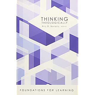 Thinking Theologically (Foundations for Learning)