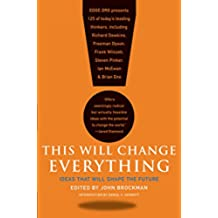 This Will Change Everything: Ideas That Will Shape the Future (Edge Question Series) (English Edition)