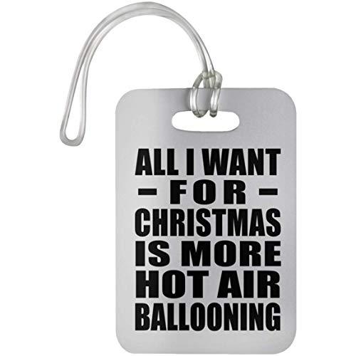 (Designsify All I Want for Christmas is More Hot Air Ballooning - Luggage Tag, Gepäckanhänger Reise Kreuzfahrt Koffer Gepäck Kofferanhänger, Geschenk für Geburtstag, Weihnachten)