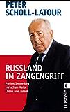Rußland im Zangengriff: Putins Imperium zwischen Nato, China und Islam