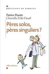 Pères solos pères singuliers ? Format Kindle