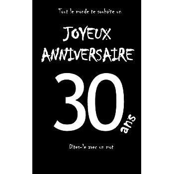 Joyeux anniversaire - 30 ans: Livre d'or à écrire - taille S - Noir
