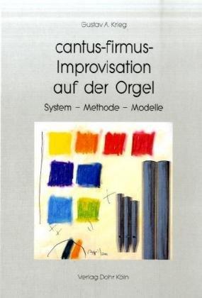Cantus-firmus-Improvisation auf der Orgel: System - Methode - Modelle