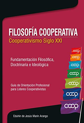 Filosofía Cooperativa: Cooperativismo siglo XXI por Eduhin de Jesus Marín Arango