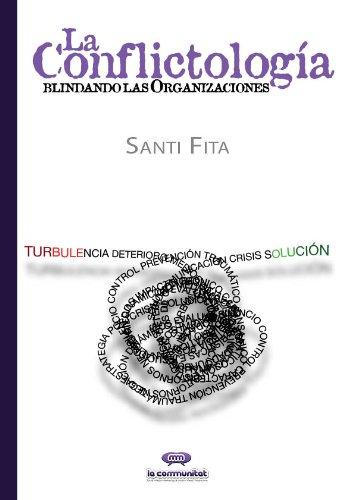 LA CONFLICTOLOGÍA. BLINDANDO LAS ORGANIZACIONES por SANTI FITA