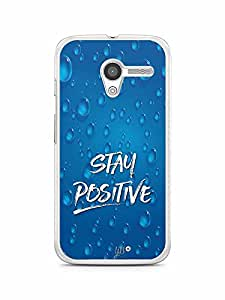 YuBingo Stay Positive Designer Mobile Case Back Cover for Motorola X