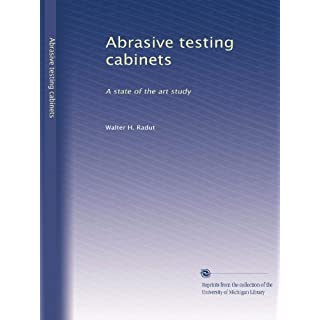 Abrasive Testing Cabinets: A State of the Art Study
