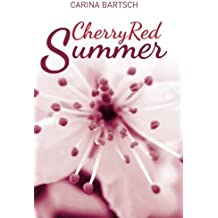 Cherry Red Summer (Emely and Elyas) by Carina Bartsch (2014-06-24)
