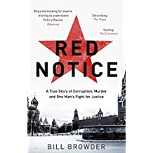 Red Notice: A True Story of Corruption, Murder and One Man's Fight for Justice
