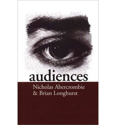 [(Audiences: A Sociological Theory of Performance and Imagination)] [Author: Nicholas Abercrombie] published on (June, 1998)