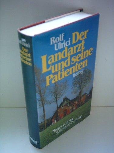 Rolf Ulrici - Der Landarzt und seine Patienten. Neues von der Mattiesen-Familie