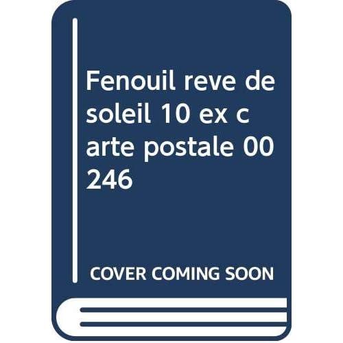 Fenouil reve de soleil 10 ex carte postale   00246