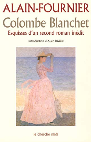 Colombe Blanchet : Esquisses d'un second roman inédit