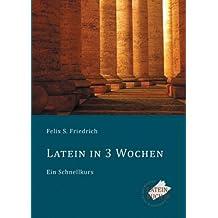 Latein in 3 Wochen: Eine Einführung