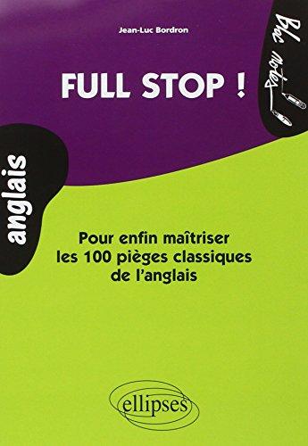 Full Stop ! : Pour enfin matriser les 100 piges classiques de l'anglais Niveau 2