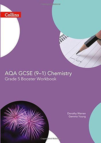AQA GCSE Chemistry 9-1 Grade 5 Booster Workbook (GCSE Science 9-1) por Dorothy Warren
