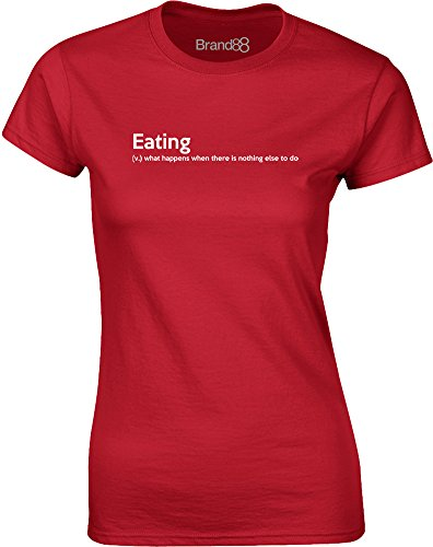 Brand88 - Eating Definition, Gedruckt Frauen T-Shirt Rote/Weiß