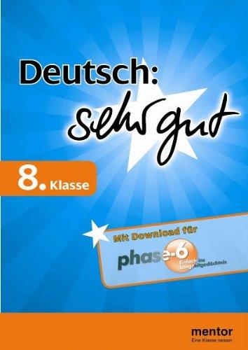 Deutsch: sehr gut, 8. Klasse - Buch mit Download für phase-6 (mentor sehr gut)